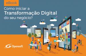 Ebook: Como iniciar a Transformação Digital do seu negócio?