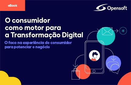 O consumidor como motor para a Transformação Digital